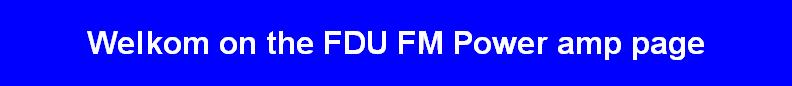 Welkom on the FDU FM Power amp page